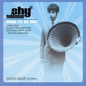 Shy Nobleman - How To Be Shy