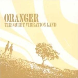 Oranger -  The Quiet Vibration Land