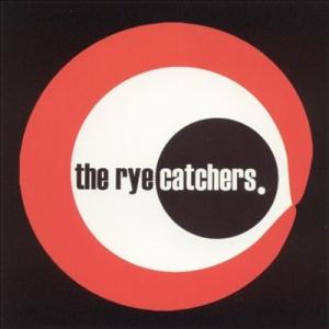 The Rye Catchers - The Rye Catchers