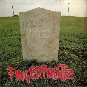 Fingerprintz - Tough Luck
