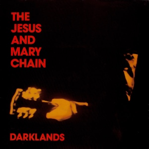 "Jesus And Mary Chain - Darklands (7"" gf)"