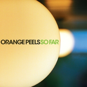 Orange Peels - So Far
