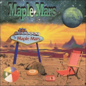 Maple Mars - Welcome To The Maple Mars