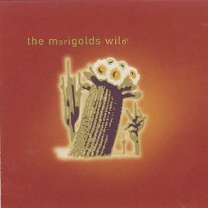 The Marigolds - Wild!
