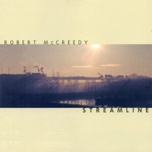 Robert McCreedy - Streamline