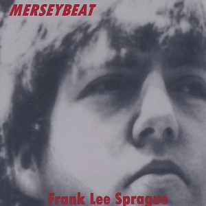 Frank Lee Sprague - Merseybeat