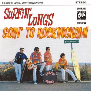 Surfin' Lungs - Goin' To Rockingham