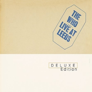 The Who - Live At Leeds [Deluxe Edition]
