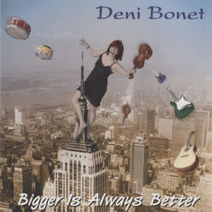 Bonet, Deni – Bigger Is Always Better