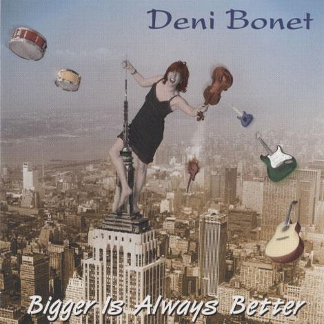 Bonet, Deni – Bigger Is Always Better