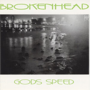 Brokenhead - Gods Speed