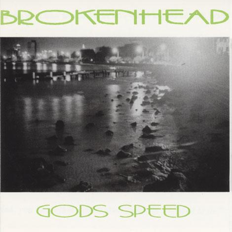 Brokenhead - Gods Speed