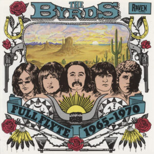 Byrds ‎– Full Flyte 1965-1970