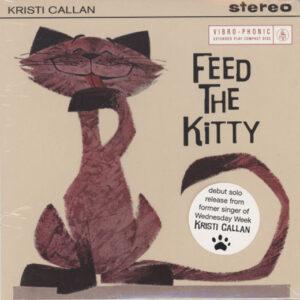 Kristi Callan – Feed The Kitty