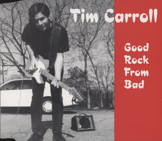 Tim Carroll ‎– Good Rock From Bad