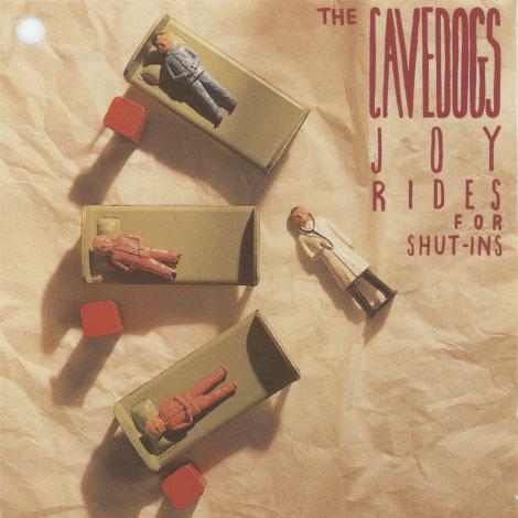 Cavedogs - Joyrides For Shut-Ins