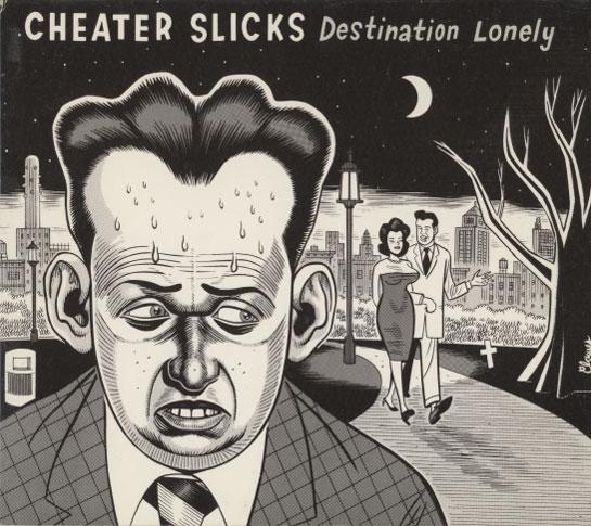 Cheater Slicks – Destination Lonely