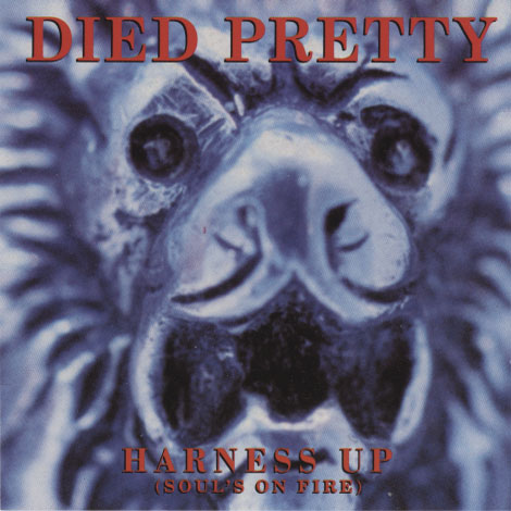 Died Pretty – Harness Up (Soul's On Fire)