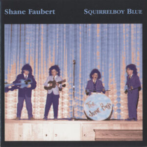 Shane Faubert ‎– Squirrelboy Blue