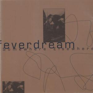 Feverdream – Somewhere Elsewhere
