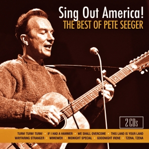 Pete Seeger - Sing Out America!