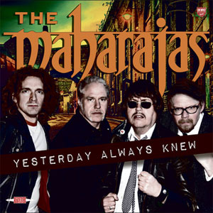 The Maharaja - Yesterday Always Knew