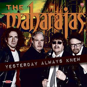 The Maharaja - Yesterday Always Knew