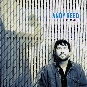 Andy Reed - Relay Vol. 1