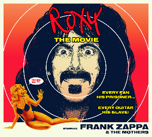 Frank Zappa - Roxy: The Movie