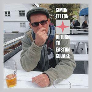 Simon Felton – Return To Easton Square