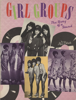 Alan Betrock: Girl Groups – The Story of a Sound