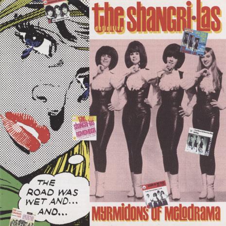 The Shangri-Las – Myrmidons Of Melodrama