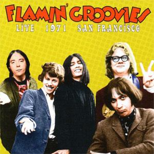 Flamin' Groovies – Live 1971 San Francisco
