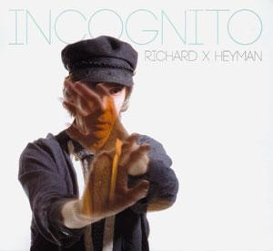 Richard X. Heyman – Incognito