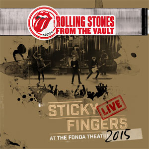 Rolling Stones – Sticky Fingers: Live At The Fonda Theatre 2015