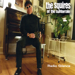 Squires Of The Subterrain - Radio Silence