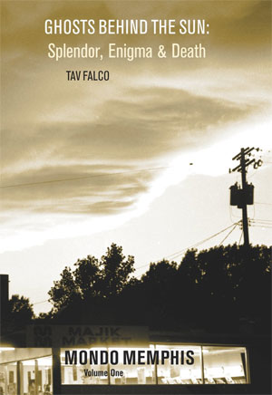 Tav Falco - Ghosts Behind the Sun