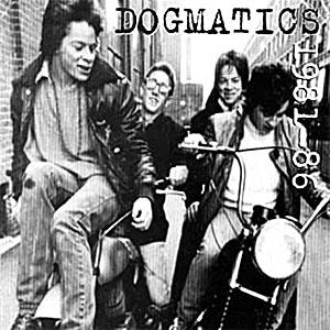 Dogmatics - 1981-86