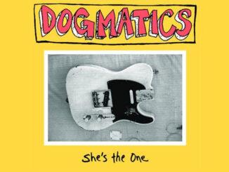 Dogmatics - She's The One