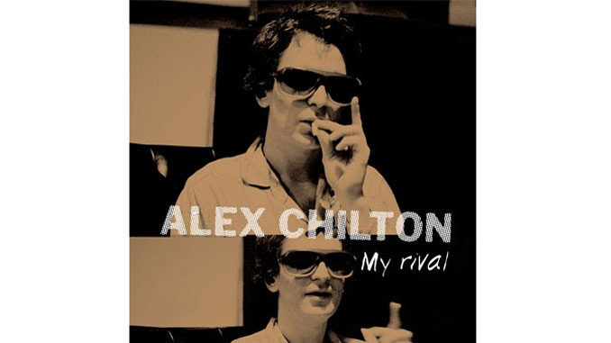 Alex Chilton – My Rival