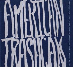 John Wesley Coleman – American Trashcan