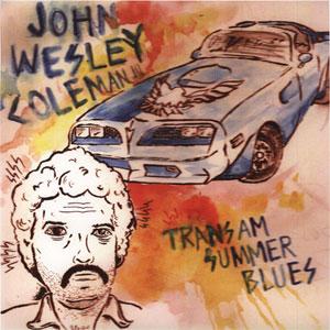 John Wesley Coleman – Trans-Am Summer Blues
