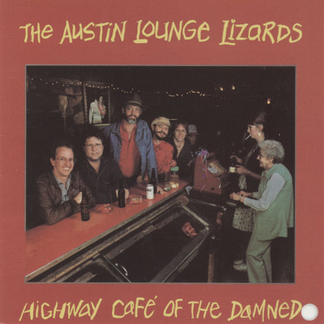 Austin Lounge Lizards – The Highway Café Of The Damned