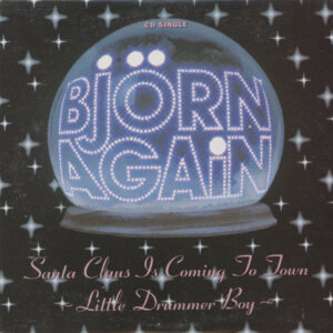 Björn Again – Santa Claus Is Coming To Town