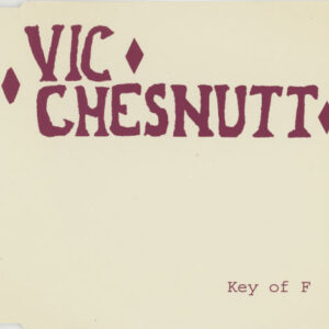 Vic Chesnutt – Key Of F