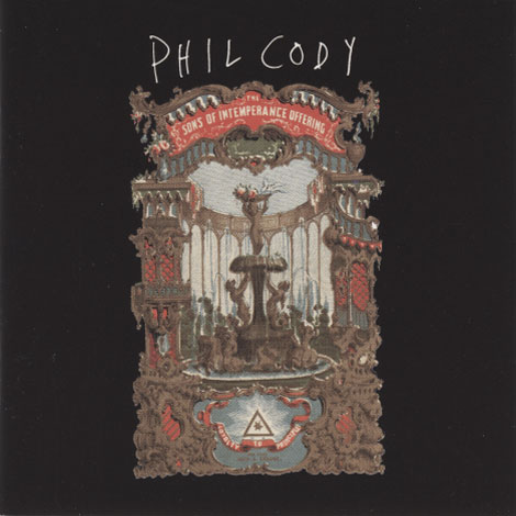 Phil Cody ‎– The Sons Of Intemperance Offering