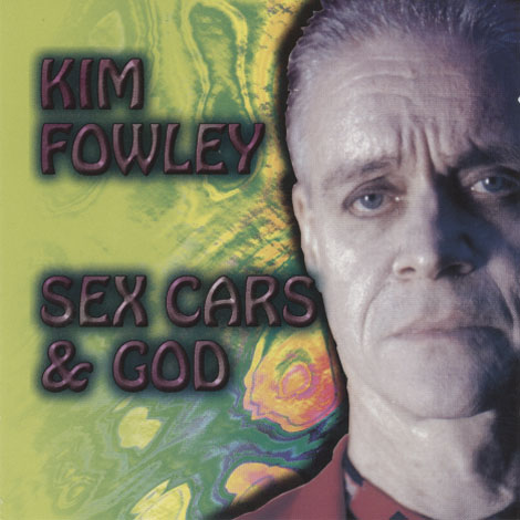 Fowley, Kim – Sex Cars & God