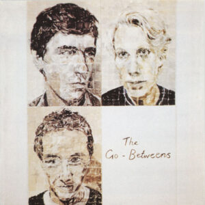 Go-Betweens ‎– Send Me A Lullaby