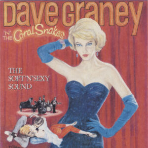 Dave Graney & The Coral Snakes ‎– The Soft 'N' Sexy Sound