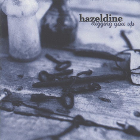 Hazeldine ‎– Digging You Up